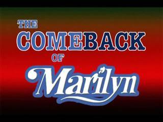 Comeback kohta marilyn